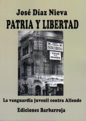 PATRIA Y LIBERTAD. LA VANGUARDIA JUVENIL CONTRA ALLENDE
