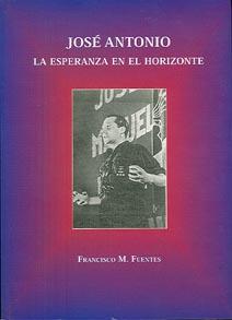 JOSÉ ANTONIO. LA ESPERANZA EN EL HORIZONTE