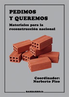PEDIMOS Y QUEREMOS. Materiales para la reconstrucción nacional