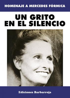 UN GRITO EN EL SILENCIO. Homenaje a Mercedes Fórmica